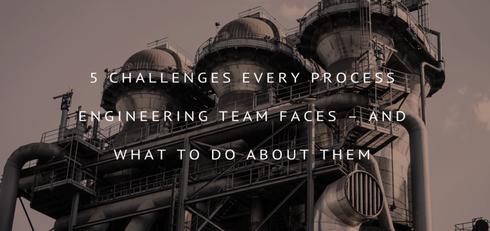 5 process engineering challenges